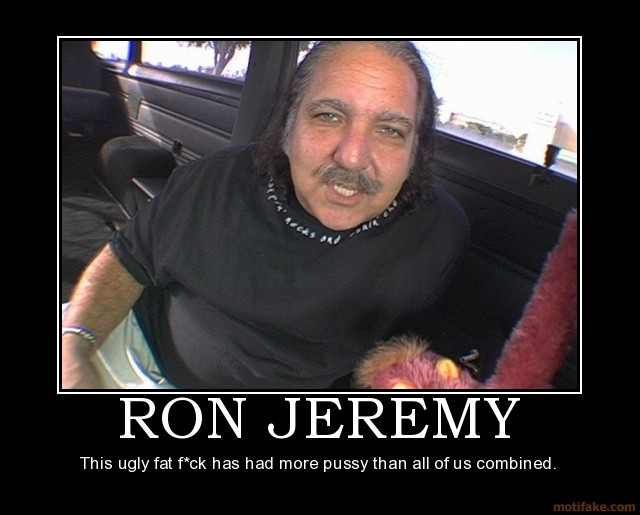 ron-jeremy-funny-demotivational-poster-1209181913