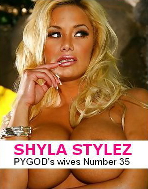 SHYLA STYLEZ is my PYGODswives Number 35