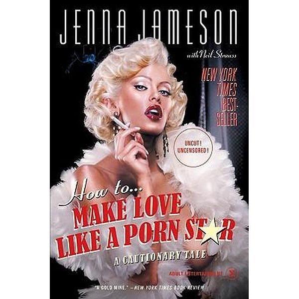 How to Make Love Like a Porn Star Jenna Jameson book